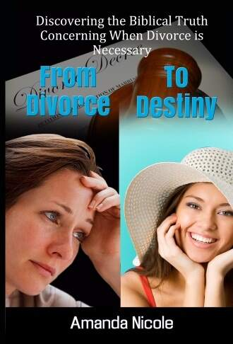 From Divorce to Destiny - Understanding issues of divorce and the bible.