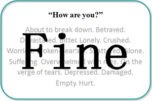 When asked how you are, do you just say fine?