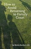 How to avoid avoid returning to family court - by Brette Sember