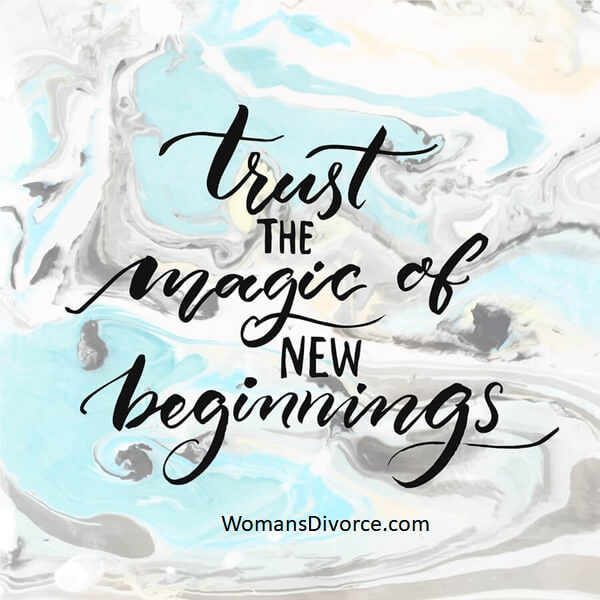 Trust the magic of new beginnings when recovering from divorce