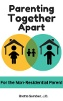 Parenting Together Apart For the Nonresidential Parent