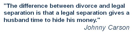 Johnny Carson quote - The difference between a divorce and legal separation...