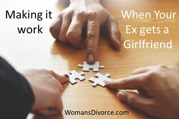 Making it work when your ex gets a girlfriend.